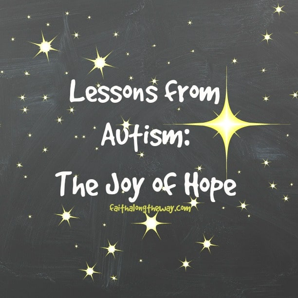 Lessons from Autism: The Joy of Hope