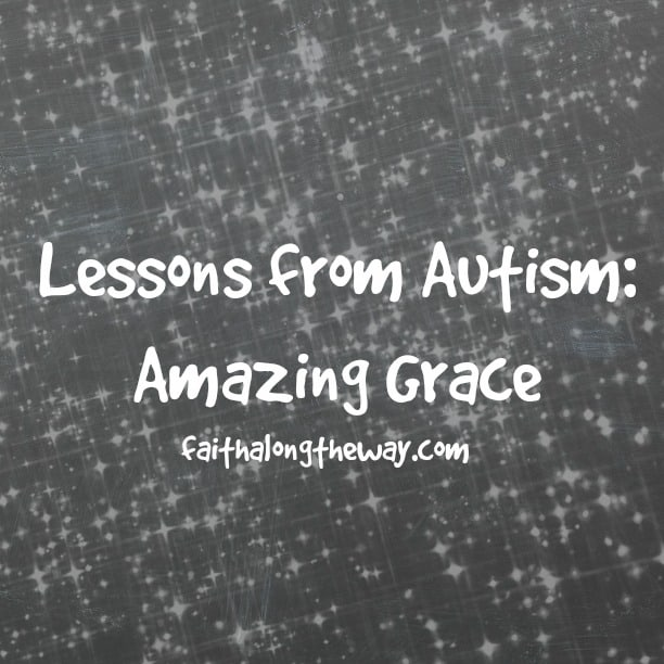 Lessons from Autism: Amazing Grace