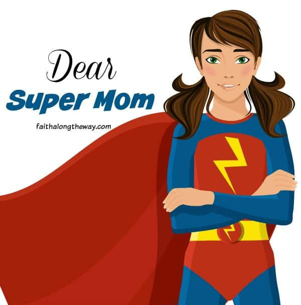 Dear Super Mom