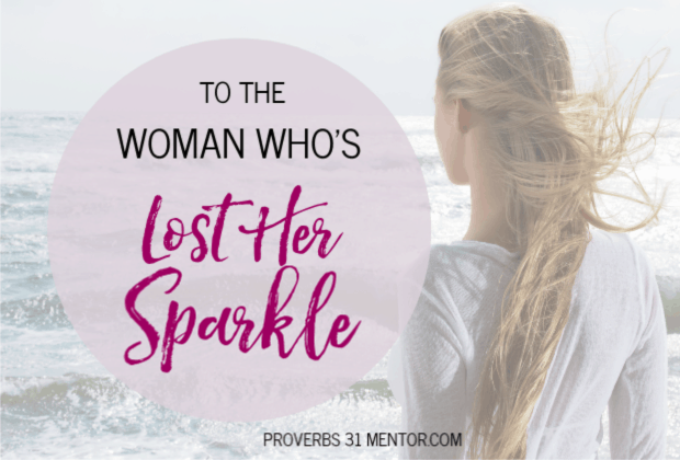 To the Woman Who's Lost Her Sparkle