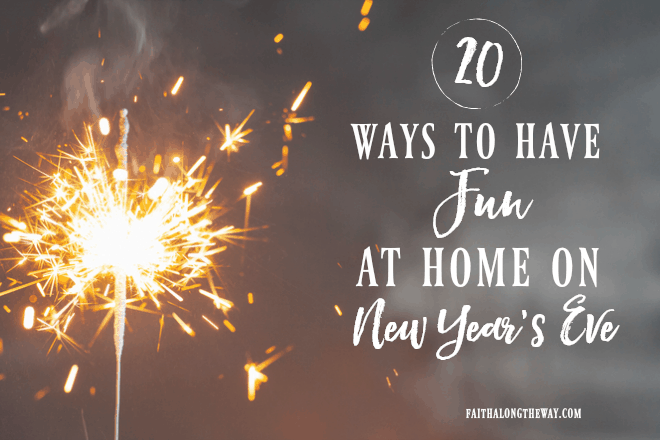 20 Ways to Have FUN at Home on New Year's Eve