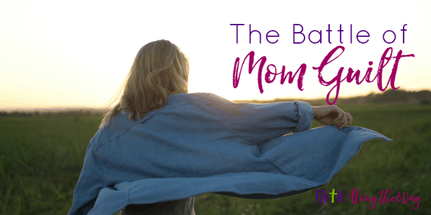 The Battle of Mom Guilt