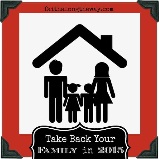 Take Back Your Family in 2015