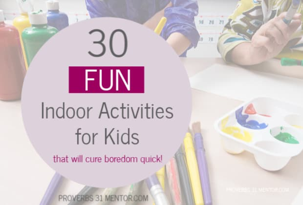 30 FUN Indoor Activities with Kids