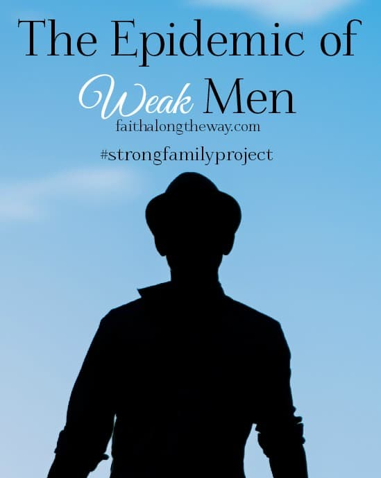 The Epidemic of Weak Men