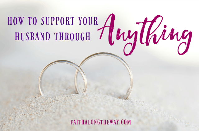 How to Support Your Husband Through Anything