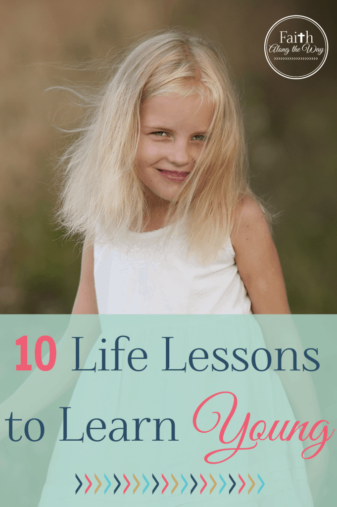 10 Life Lessons to Learn Young Faith Along the Way