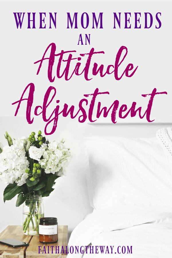 Do you find yourself needing an attitude adjustment in your motherhood journey? Here's how you can thrive and conquer big emotions for good! | attitude adjustment | stress relief | christian motherhood | parenting | self care || Faith Along the Way #momlife #selfcare #stress