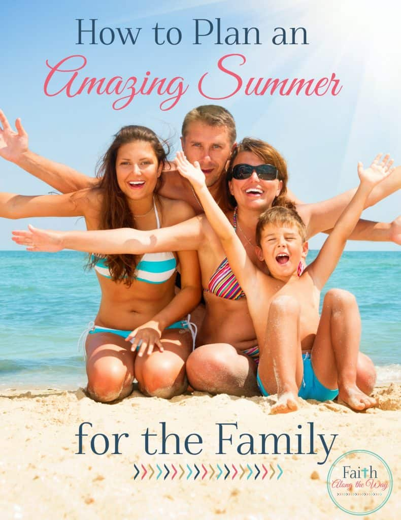 How to Plan an Amazing Summer for the Family Faith Along the Way