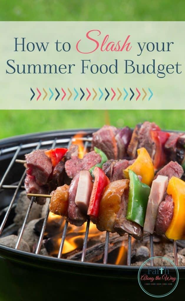 How to Slash Your Summer Food Budget Faith Along the Way