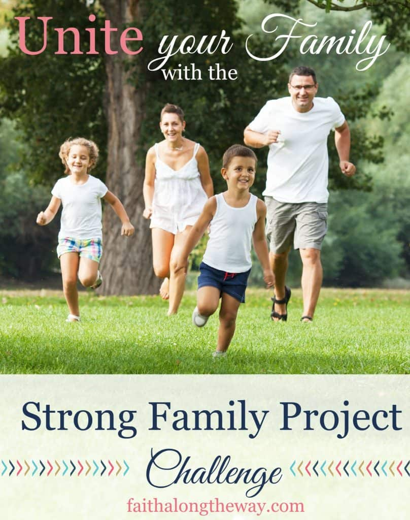 Unite Your Family with the Strong Family Project Challenge