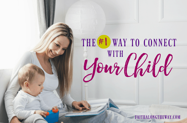 The #1 Way to Connect with Your Child