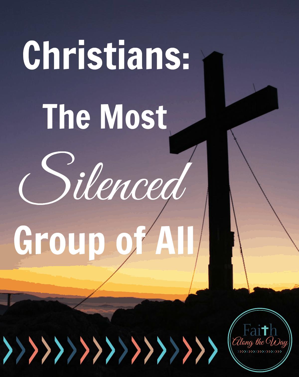 Christians The Most Silenced Group of All Faith Along the Way