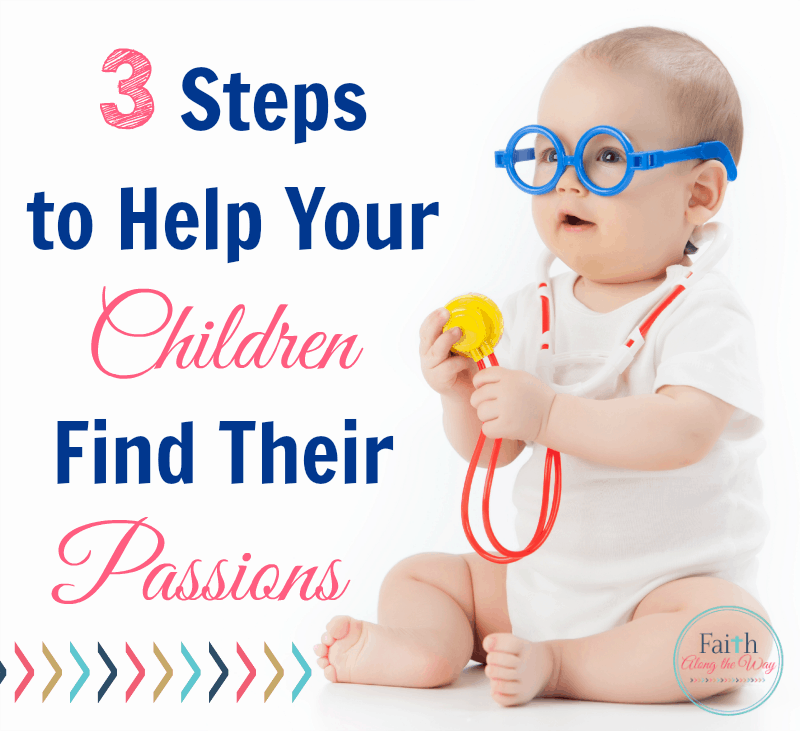 Step to Help Your Children Find Their Passions