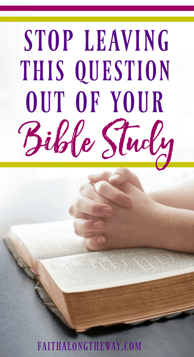 Chances are, you may be missing this crucial question during your quiet time. And it can change your relationship with God and help you grow closer to Him during Bible study and prayer.