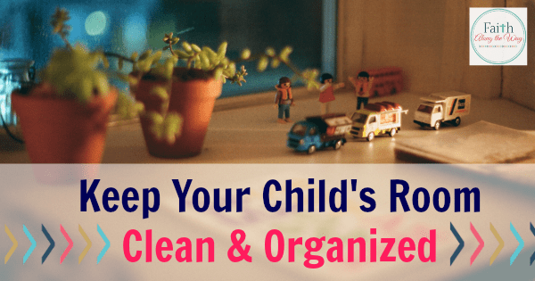 Keeping Your Child's Room Clean & Organized