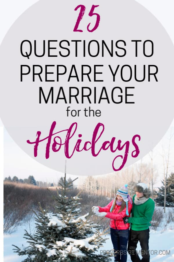 Let these 25 questions to prepare your marriage for the holiday be your starting point for a strong marriage during the holidays.