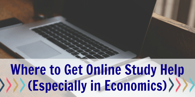 Where to Get Online Study Help (Especially in Economics!)
