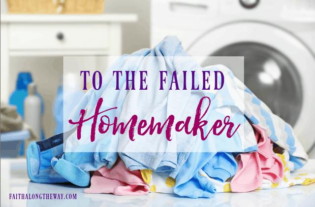 To the Failed Homemaker
