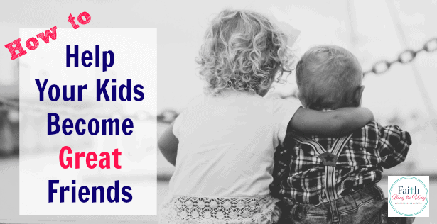 How to Help Your Children Become Great Friends