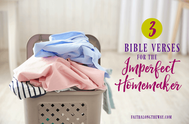 Encouraging Scriptures for the Imperfect Homemaker