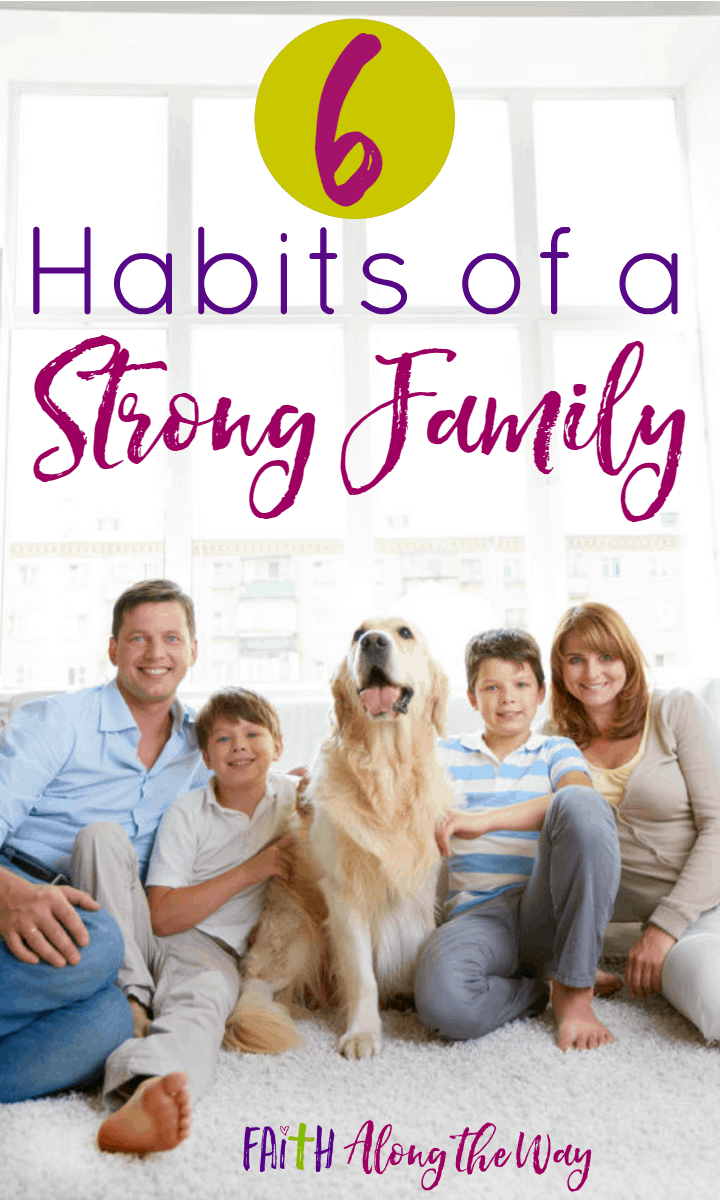 6 Habits of a Strong Family