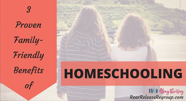 3 Proven Family-Friendly Benefits to Homeschooling