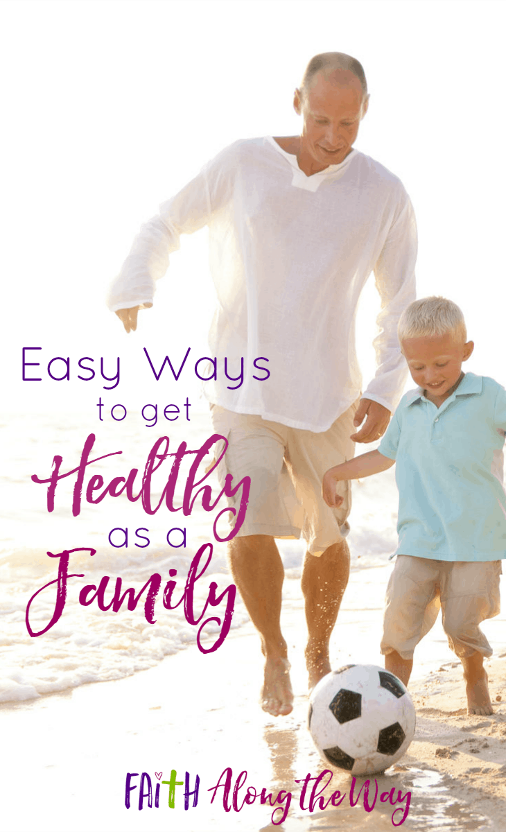 Easy Ways to Get Healthy as a Family