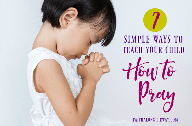 7 Simple Ways to Help Kids Pray With Confidence