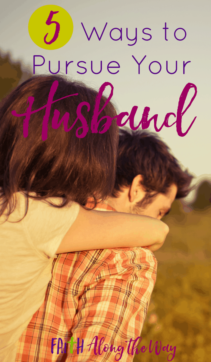 Do you practice these 5 ways to pursue your husband in your marriage? These tips can strengthen and mold your relationship !