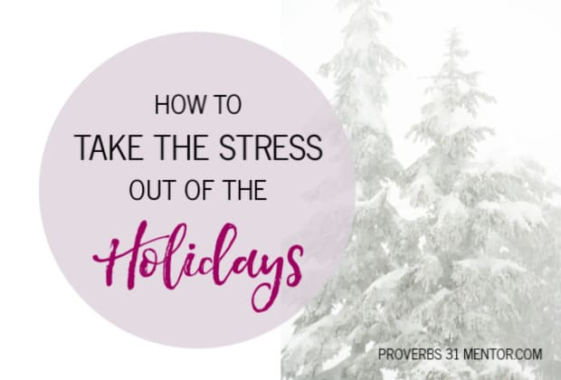 Take the Stress Out of Your Holidays