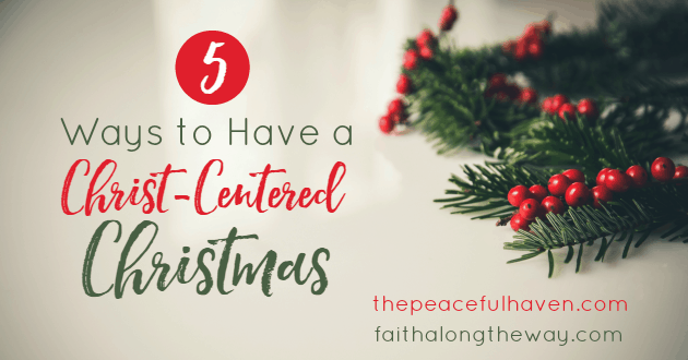 5 Ways to Have a Christ-Centered Christmas