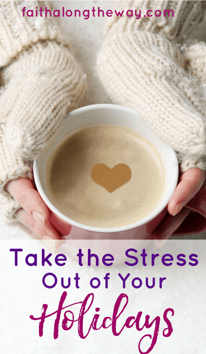 These practical tips will help you stress less and enjoy the holiday season!