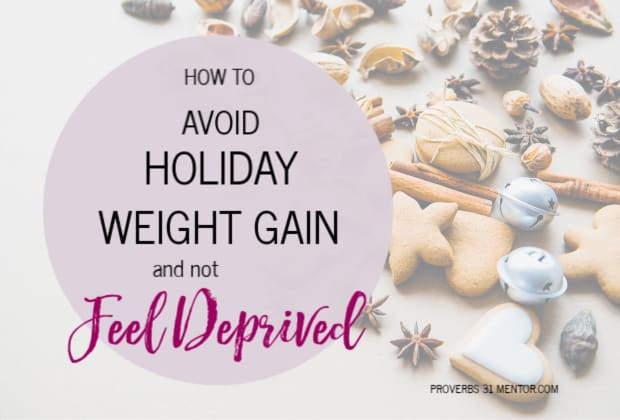How to Avoid Holiday Weight Gain and Not Feel Deprived