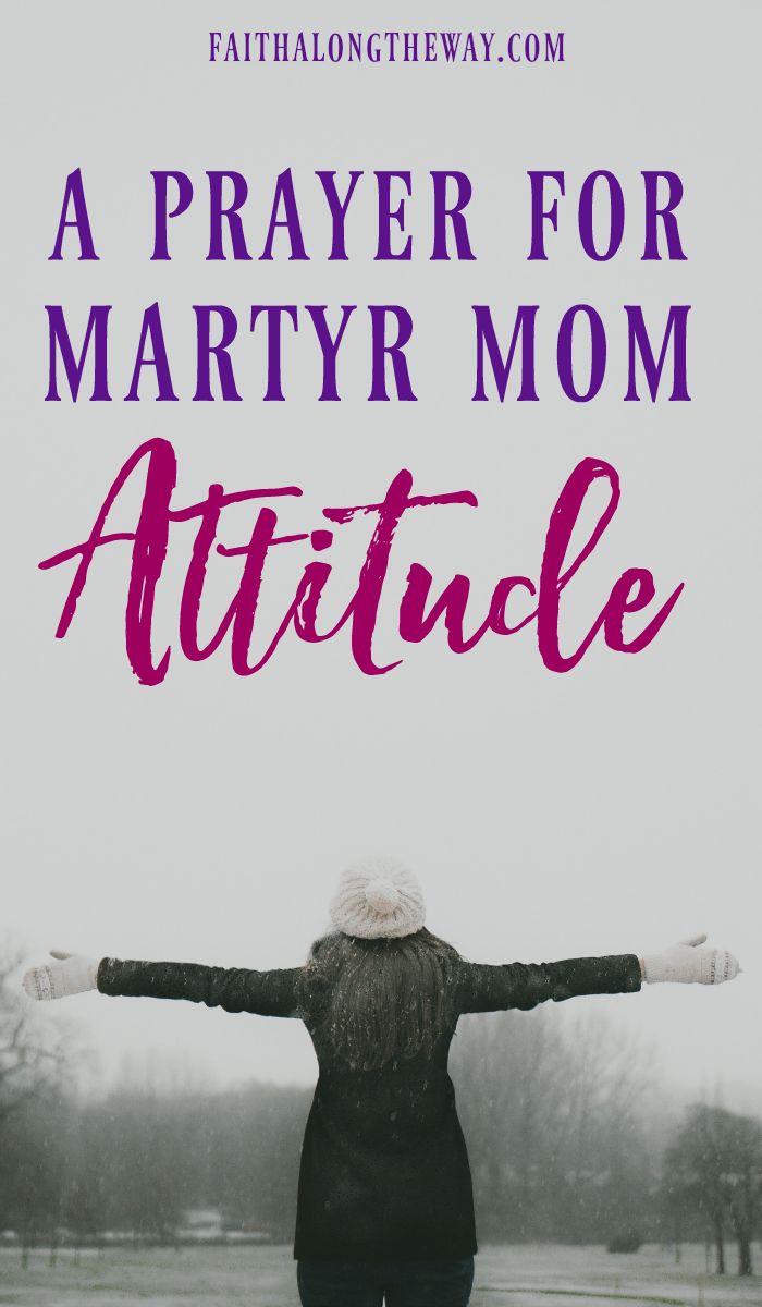 When Martyr Mom Attitude invades your heart and home, there's only one cure. This will help you restore your heart and regain your focus once more.