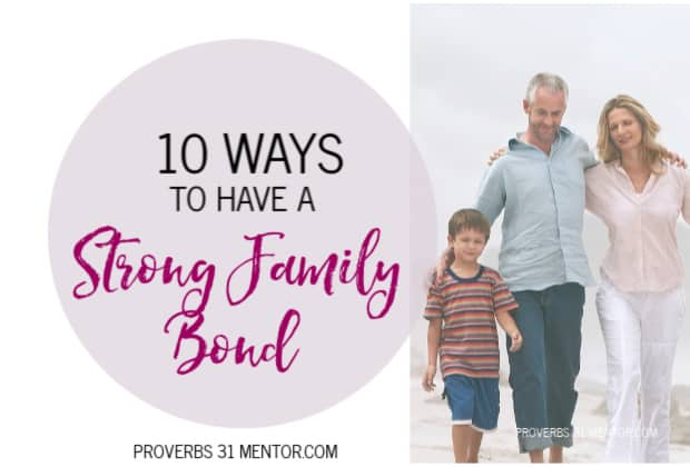 10 Ways to Have a Strong Family Bond