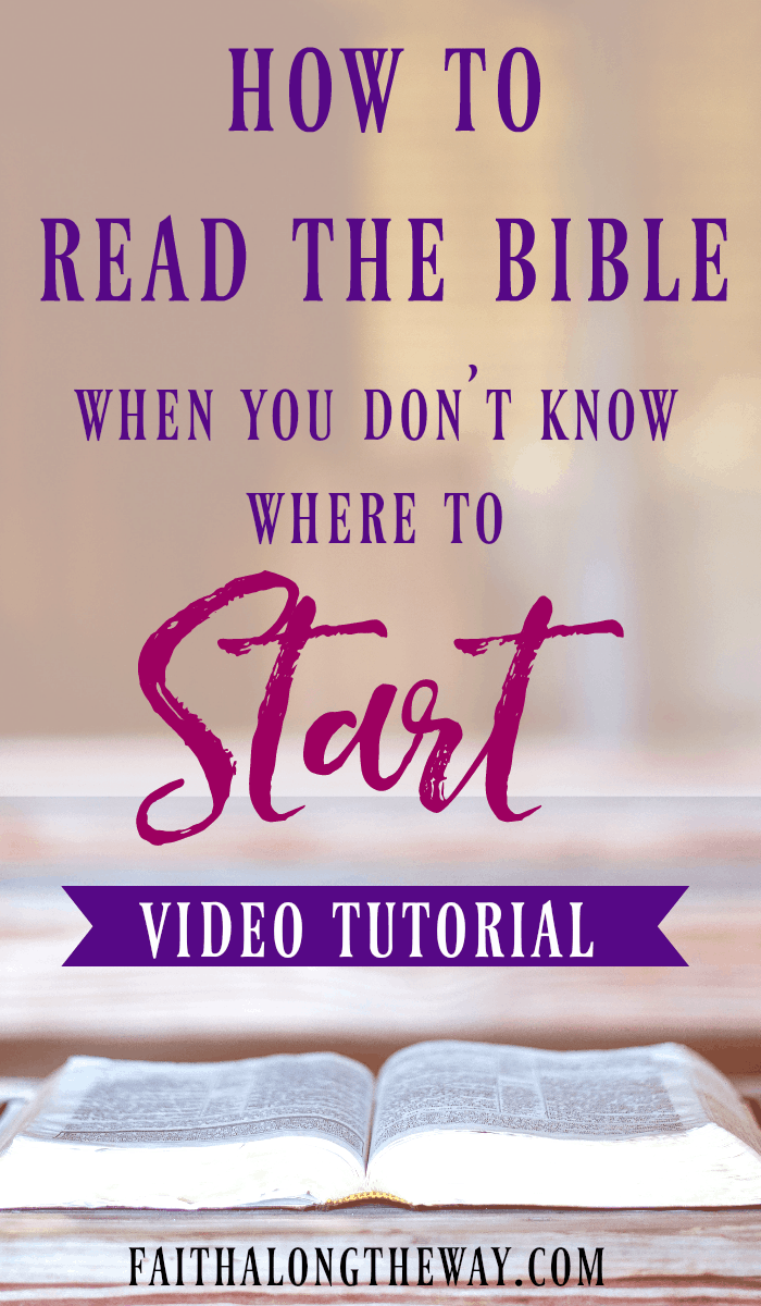 How to Read the Bible When You Don't Know Where to Start | bible study |  bible study for beginners | bible study for women | bible study printables | read the Bible || Faith Along the Way #bible #biblestudy #faith