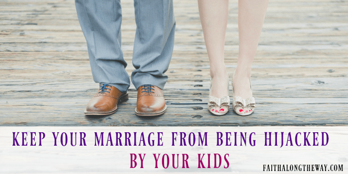 How to Keep Your Marriage from Being Hijacked by Your Kids