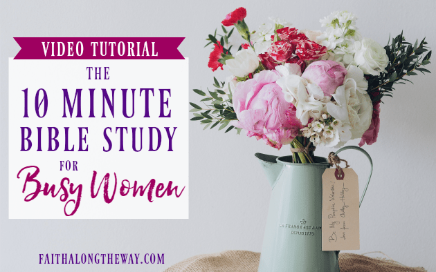 The 10 Minute Bible Study for Busy Women