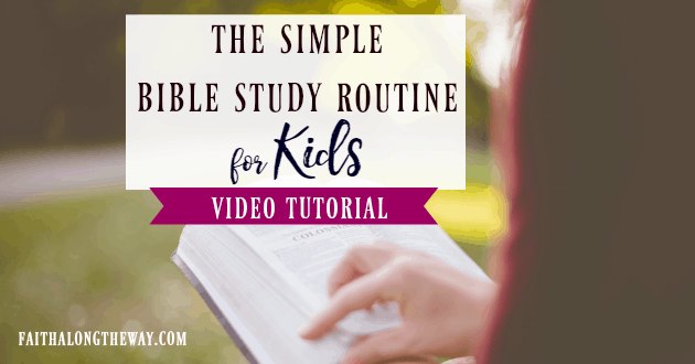 The Simple Bible Study Routine for Kids