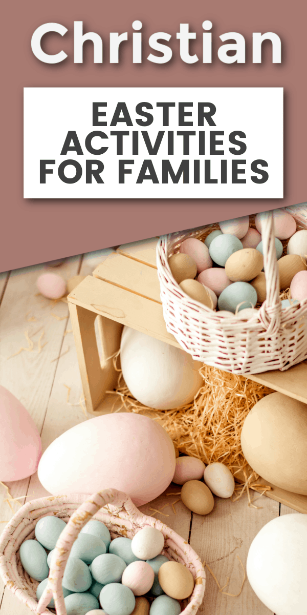 Christ-centered Easter activities for families- basket of Easter eggs