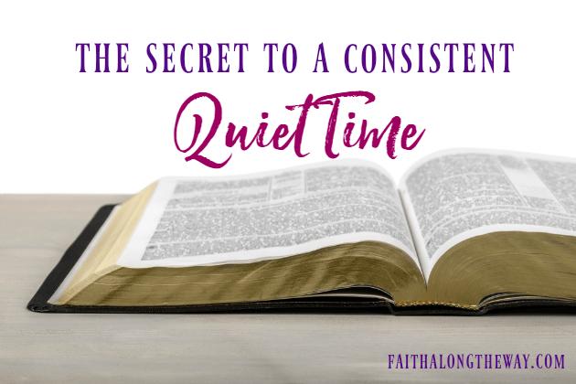 The Secret to a Consistent Quiet Time