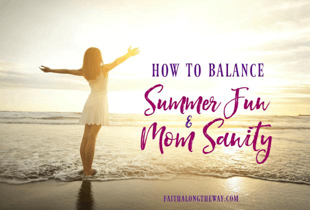 Balancing Summer Fun & Mom Sanity