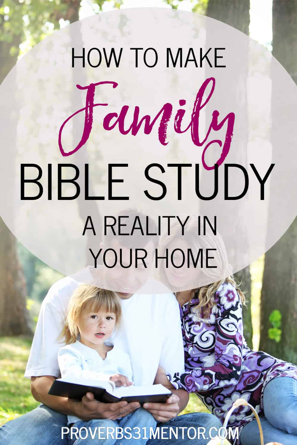 How to Make Family Bible Study a Reality in Your Home