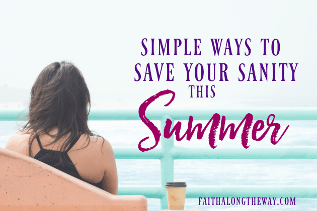 Simple Ways to Save Your Sanity this Summer