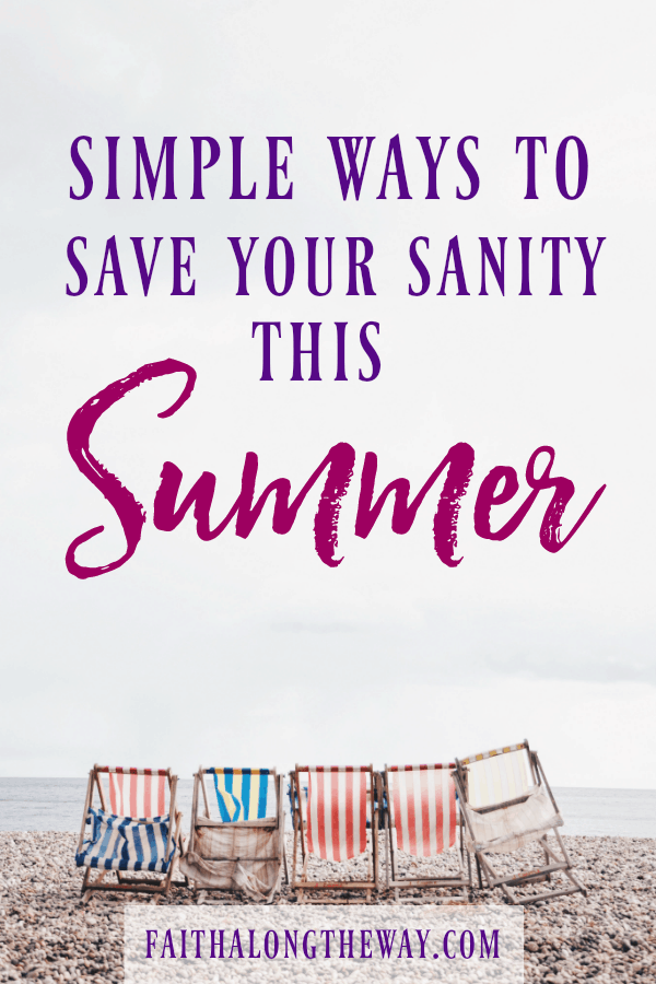 Get ready to thrive this summer with the kids at home and save your sanity at the same time! summer fun | summer fun ideas | stress relief | self care | mom life || Faith Along the Way #selflove #summer #momlife