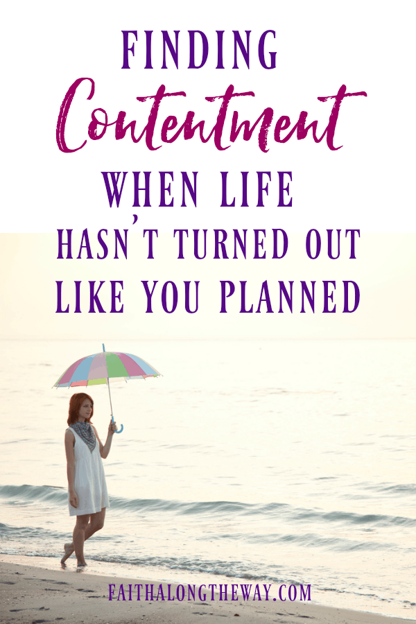 Finding Contentment When Life Hasn't Turned Out Like You Planned