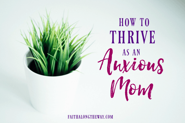 How to Thrive as an Anxious Mom