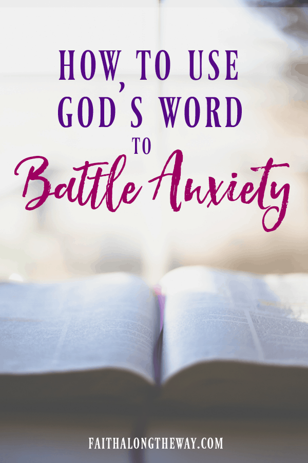 You can thrive in a season of anxiety! Here's how to battle anxiety with God's Word and find hope in God's strength. | battle anxiety | anxiety | anxiety relief | God's word | Scripture || Faith Along the Way #anxiety #hope #bible