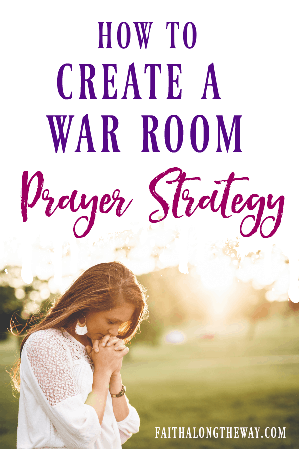 Do your prayers need a better strategy to help you connect with God? Here's how to create a simple, but powerful war room prayer strategy. | prayers | prayers for strength | war room ideas | war room | war room prayer || Faith Along the Way #pray #prayer #warroom #warroomprayer #prayerstrategy #faith